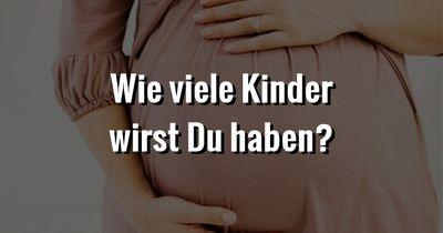 Test: Wie viele Kinder wirst Du mal haben?
