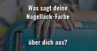 Was sagt deine Nagellack-Farbe über dich aus?